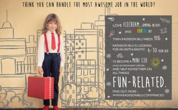Could your child be a mini CEO? (Child Entertainment Officer!) Then Radisson Blu might have a job for them!